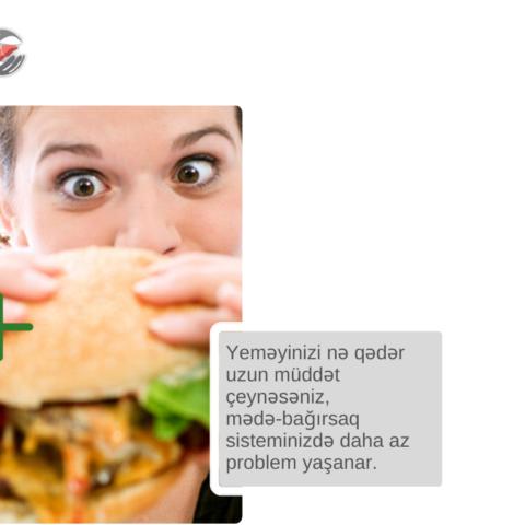 Yeməyinizi nə qədər uzun müddət çeynəsəniz mədə-bağırsaq sisteminizdə daha az problem yaşanar